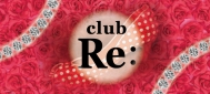 club Re:〜クラブ アールイー